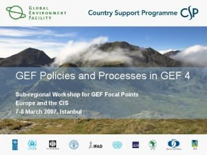 GEF Policies and Processes in GEF 4 Subregional