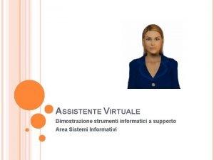ASSISTENTE VIRTUALE Dimostrazione strumenti informatici a supporto Area