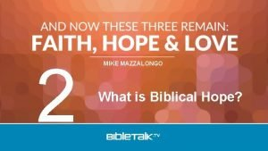 2 MIKE MAZZALONGO What is Biblical Hope But