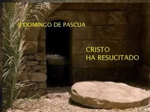 Da vida II DOMINGO DE PASCUA Disfruta CRISTO