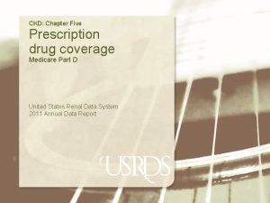 CKD Chapter Five Prescription drug coverage Medicare Part
