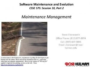Software Maintenance and Evolution CSSE 575 Session 10