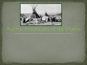 Native Americans of the Plains Where Were They