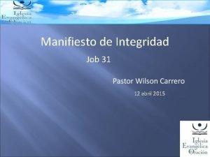 Manifiesto de Integridad Job 31 12 abril 2015