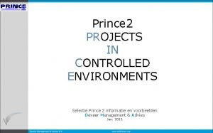 Prince 2 PROJECTS IN CONTROLLED ENVIRONMENTS Selectie Prince