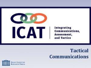 Tactical Communications Tactical Communications 2 Tactical Communications Question