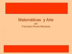 Matemticas y Arte por Francisco Rivero Mendoza Matemticas
