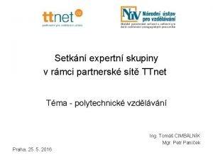 Setkn expertn skupiny v rmci partnersk st TTnet