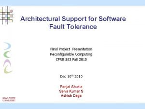 Architectural Support for Software Fault Tolerance Final Project