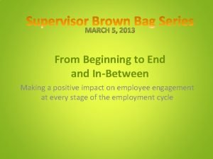 From Beginning to End and InBetween Making a