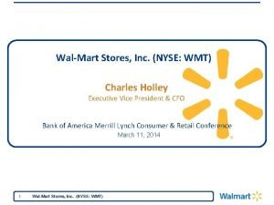 WalMart Stores Inc NYSE WMT Charles Holley Executive