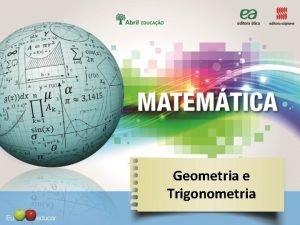 Geometria e Trigonometria Geometria e Trigonometria Elementos de