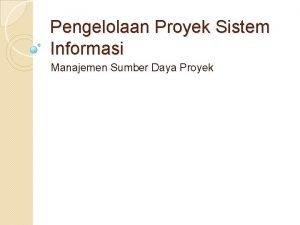 Pengelolaan Proyek Sistem Informasi Manajemen Sumber Daya Proyek