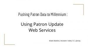 Pushing Patron Data to Millennium Using Patron Update
