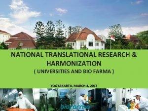 NATIONAL TRANSLATIONAL RESEARCH HARMONIZATION UNIVERSITIES AND BIO FARMA
