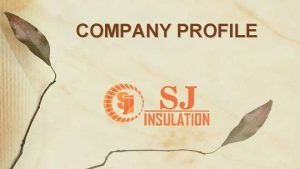 COMPANY PROFILE Subhash Chandra Jha Mo 9825378368 INSULATION