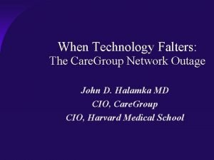 When Technology Falters The Care Group Network Outage