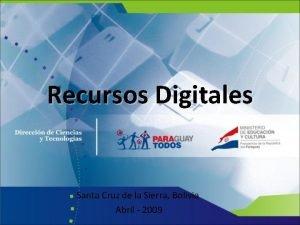 Recursos Digitales Santa Cruz de la Sierra Bolivia