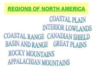 REGIONS OF NORTH AMERICA COASTAL PLAIN Plain South