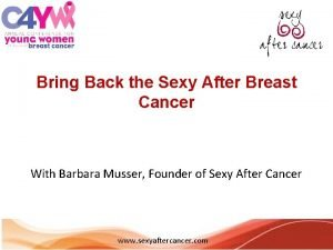 Bring Back the Sexy After Breast Cancer With