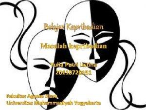 Belajar Kepribadian Masalah kepribadian Yulia Putri Listina 20110720151