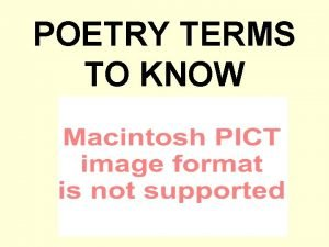 POETRY TERMS TO KNOW IMAGERY Imagery is language