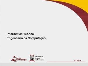Informtica Terica Engenharia da Computao Teoria da Computao