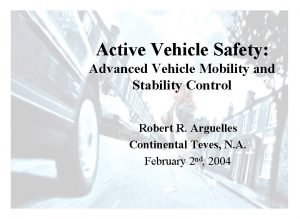 Active Vehicle Safety Advanced Vehicle Mobility and Stability