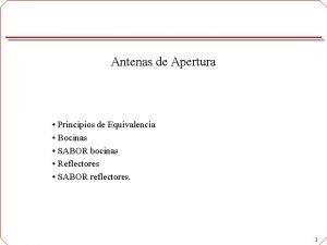 Antenas de Apertura Principios de Equivalencia Bocinas SABOR
