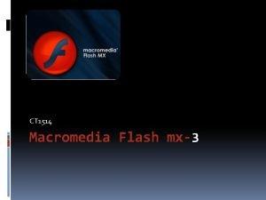 CT 1514 Macromedia Flash mx3 Working With Scenes
