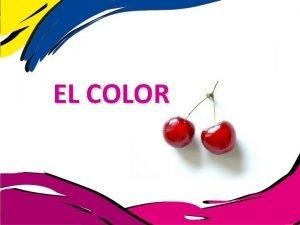 EL COLOR color El sentimiento del color es