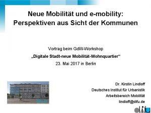 Neue Mobilitt und emobility Perspektiven aus Sicht der