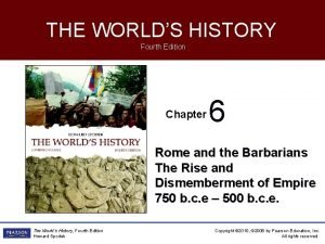 THE WORLDS HISTORY Fourth Edition Chapter 6 Rome