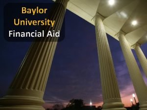 Baylor University Financial Aid Apply for Financial Aid