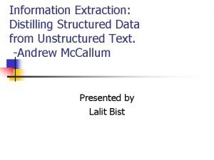 Information Extraction Distilling Structured Data from Unstructured Text