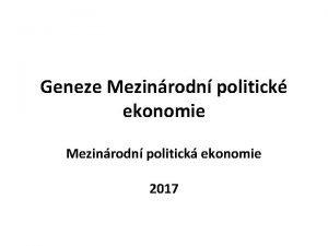 Geneze Mezinrodn politick ekonomie Mezinrodn politick ekonomie 2017