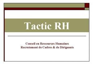 Tactic RH Conseil en Ressources Humaines Recrutement de