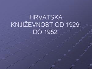 HRVATSKA KNJIEVNOST OD 1929 DO 1952 u knjievnosti