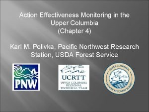 Action Effectiveness Monitoring in the Upper Columbia Chapter