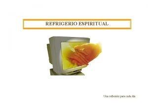 REFRIGERIO ESPIRITUAL Una reflexin para cada da Ten