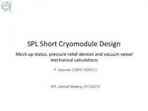 SPL Short Cryomodule Design Mockup status pressure relief