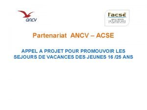 Partenariat ANCV ACSE APPEL A PROJET POUR PROMOUVOIR