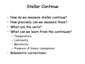 Stellar Continua How do we measure stellar continua
