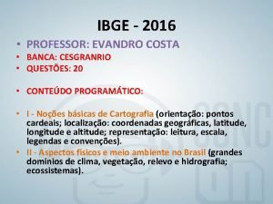 IBGE 2016 PROFESSOR EVANDRO COSTA BANCA CESGRANRIO QUESTES