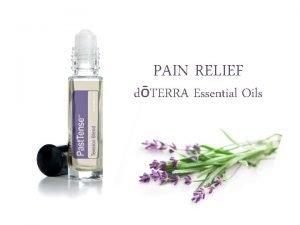 PAIN RELIEF dTERRA Essential Oils dTERRAs Wellness Philosophy