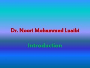 Dr Noori Mohammed Luaibi Introduction Endocrine system The