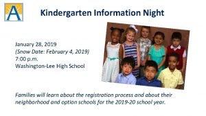 Kindergarten Information Night January 28 2019 Snow Date