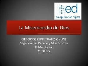 La Misericordia de Dios EJERCICIOS ESPIRITUALES ONLINE Segundo