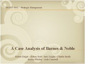 MGMT 4842 Strategic Management A Case Analysis of