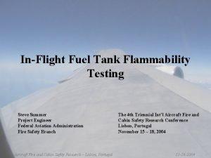 InFlight Fuel Tank Flammability Testing Steve Summer Project